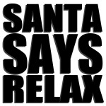 SANTA SAYS RELAX FINAL ART